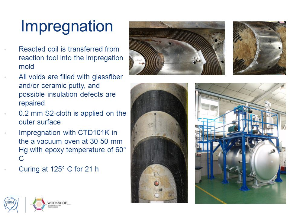 Impregnation Reacted coil is transferred from reaction tool into the impregation mold.