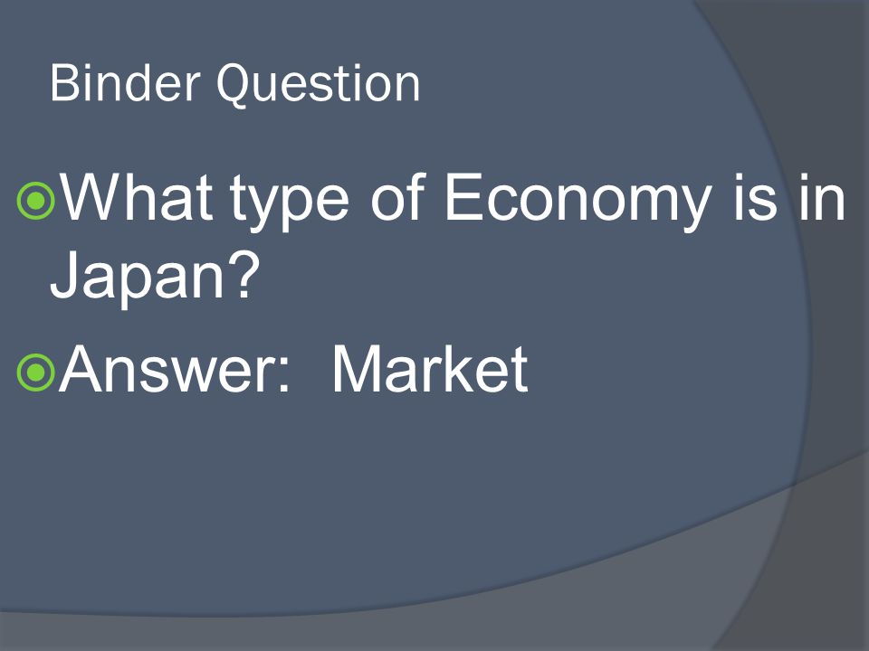 What type of Economy is in Japan Answer: Market