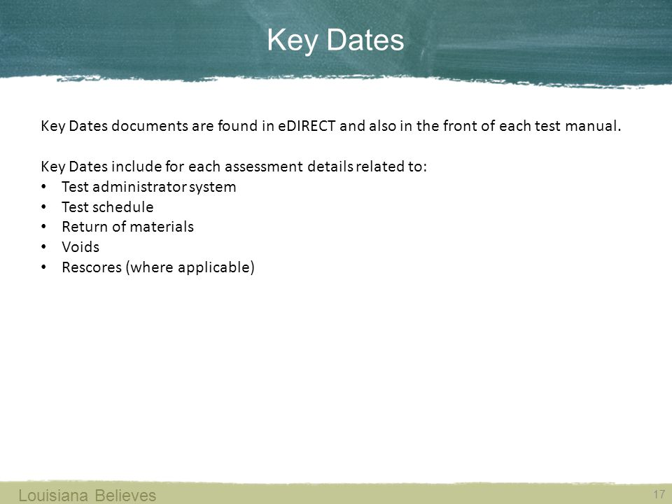 Key Dates Key Dates documents are found in eDIRECT and also in the front of each test manual.