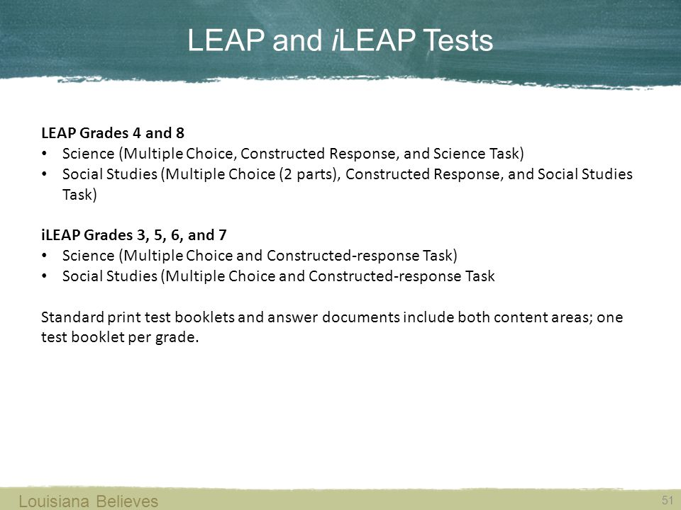 LEAP and iLEAP Tests LEAP Grades 4 and 8