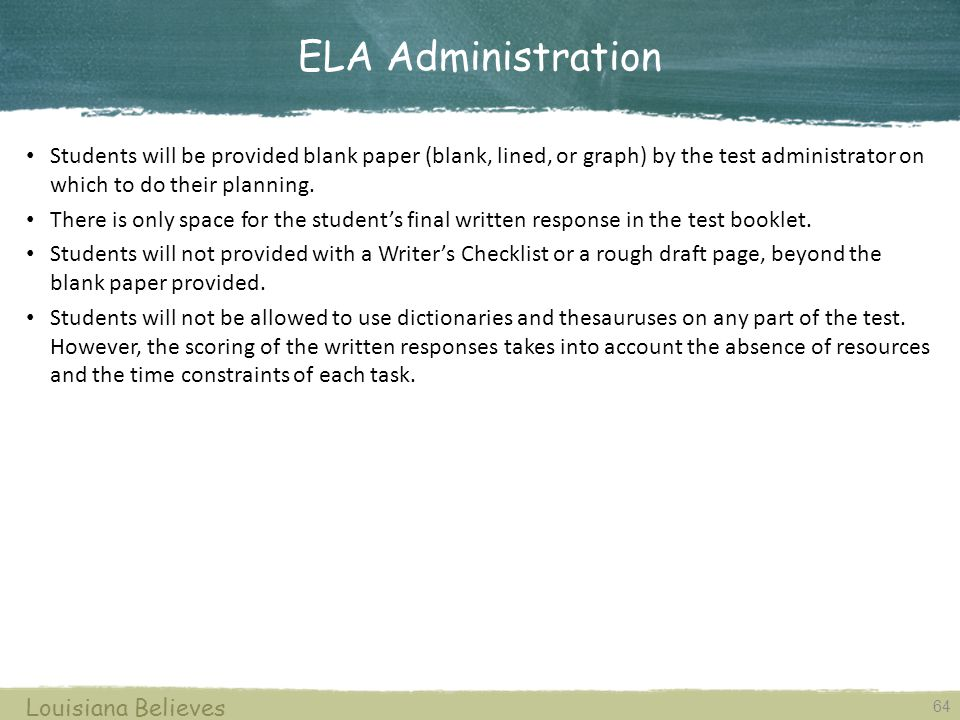 ELA Administration Students will be provided blank paper (blank, lined, or graph) by the test administrator on which to do their planning.
