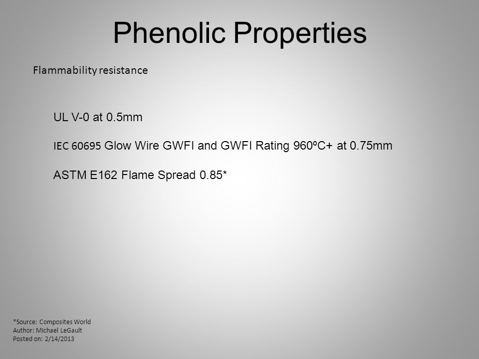 Phenolic Properties Flammability resistance UL V-0 at 0.5mm