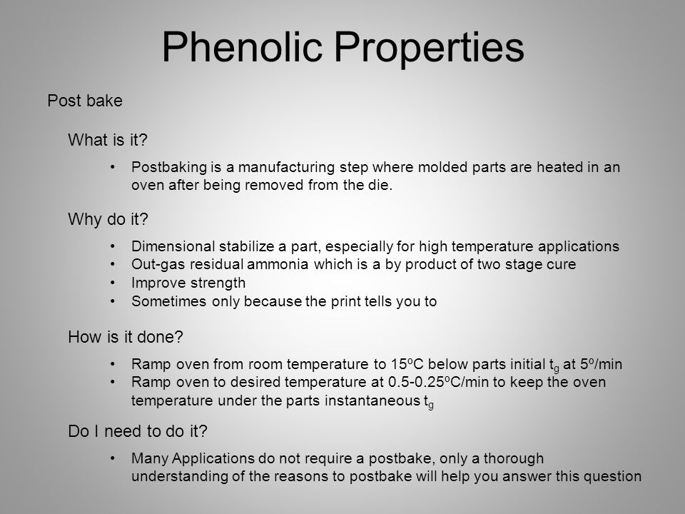 Phenolic Properties Post bake What is it Why do it How is it done