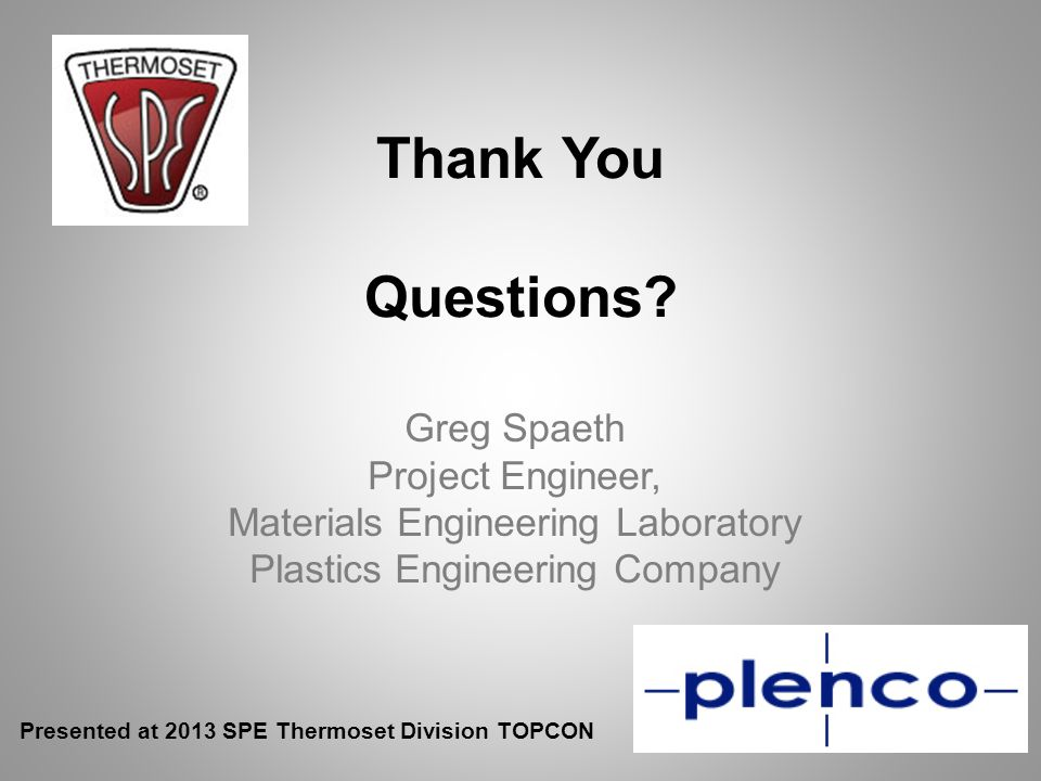 Thank You Questions Greg Spaeth Project Engineer,