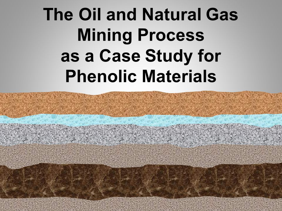 The Oil and Natural Gas Mining Process as a Case Study for Phenolic Materials