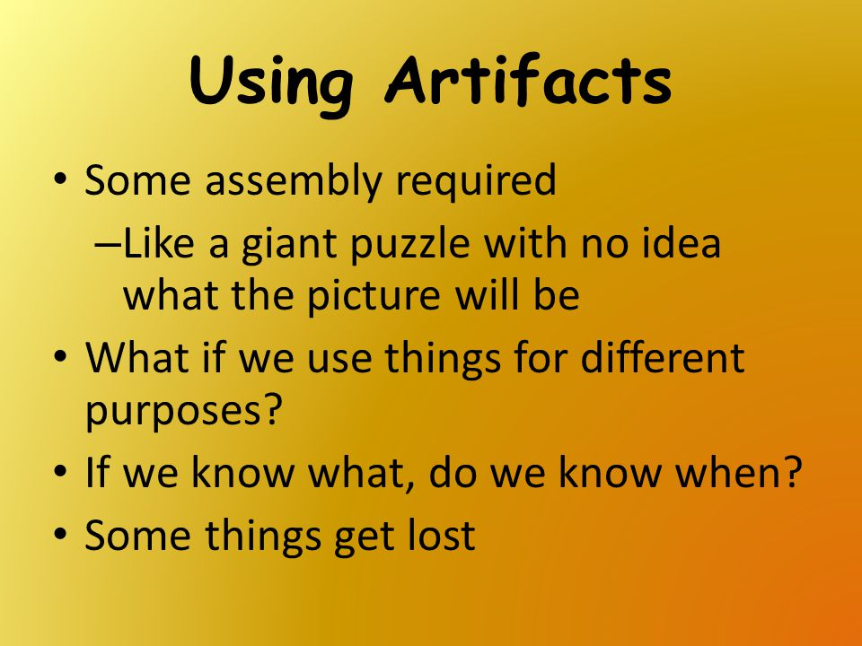Using Artifacts Some assembly required