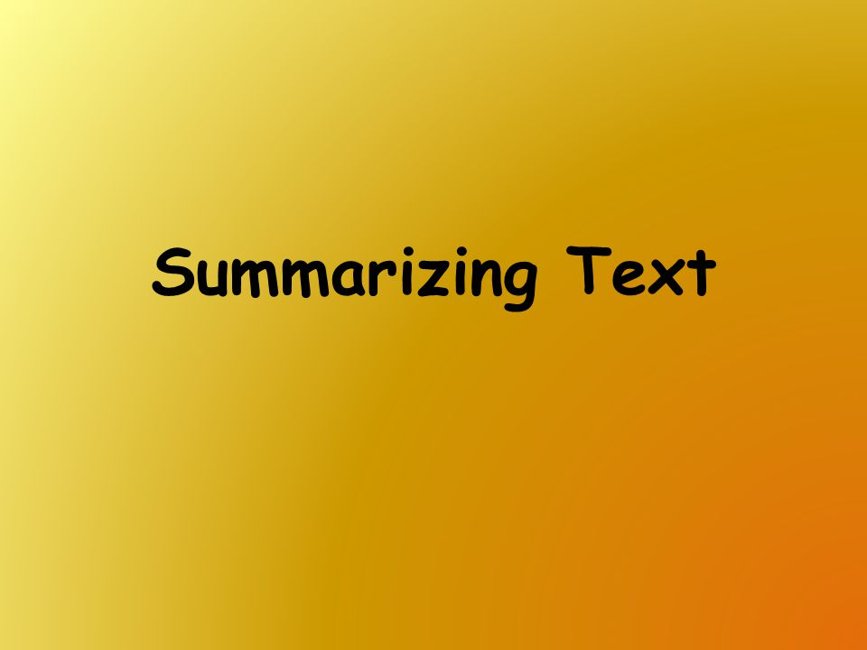 Summarizing Text