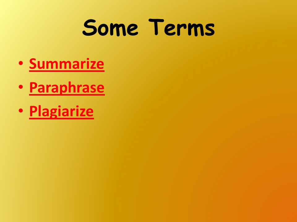 Some Terms Summarize Paraphrase Plagiarize