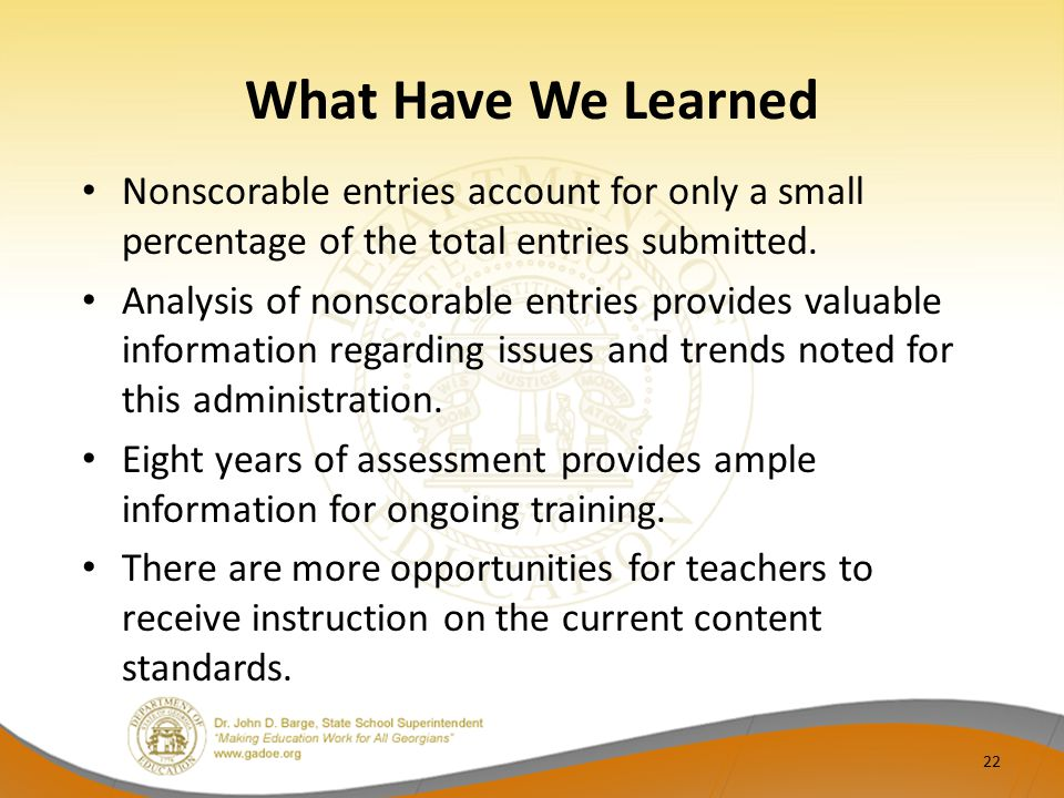 What Have We Learned Nonscorable entries account for only a small percentage of the total entries submitted.