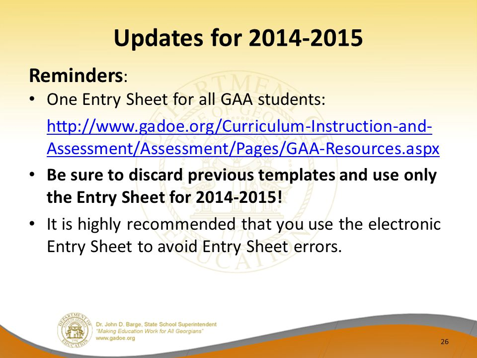 Updates for 2014-2015 Reminders: One Entry Sheet for all GAA students: