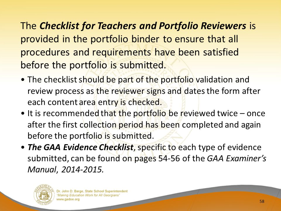 The Checklist for Teachers and Portfolio Reviewers is provided in the portfolio binder to ensure that all procedures and requirements have been satisfied before the portfolio is submitted.