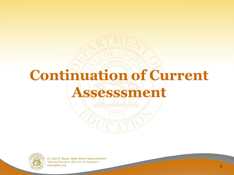 Continuation of Current Assesssment