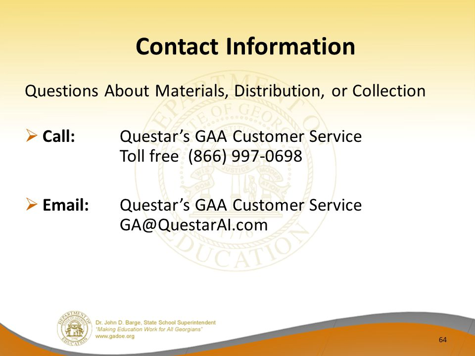Contact Information Questions About Materials, Distribution, or Collection. Call: Questar's GAA Customer Service Toll free (866) 997-0698.