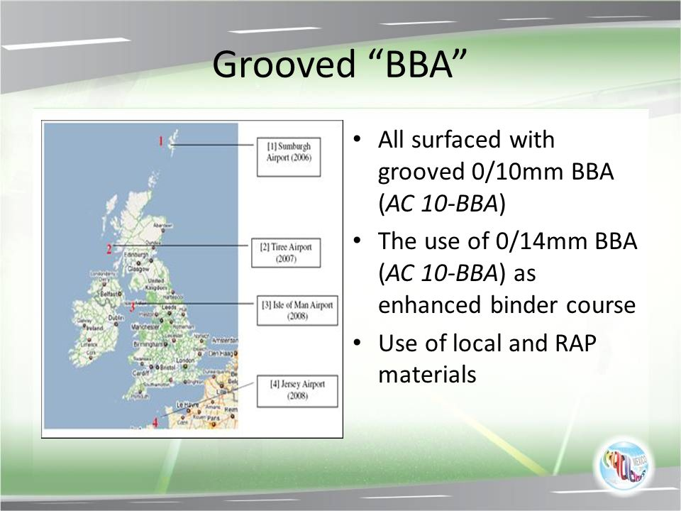 Grooved BBA All surfaced with grooved 0/10mm BBA (AC 10-BBA)