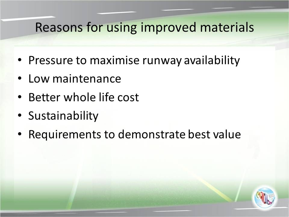 Reasons for using improved materials