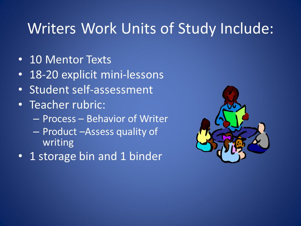 Writers Work Units of Study Include: