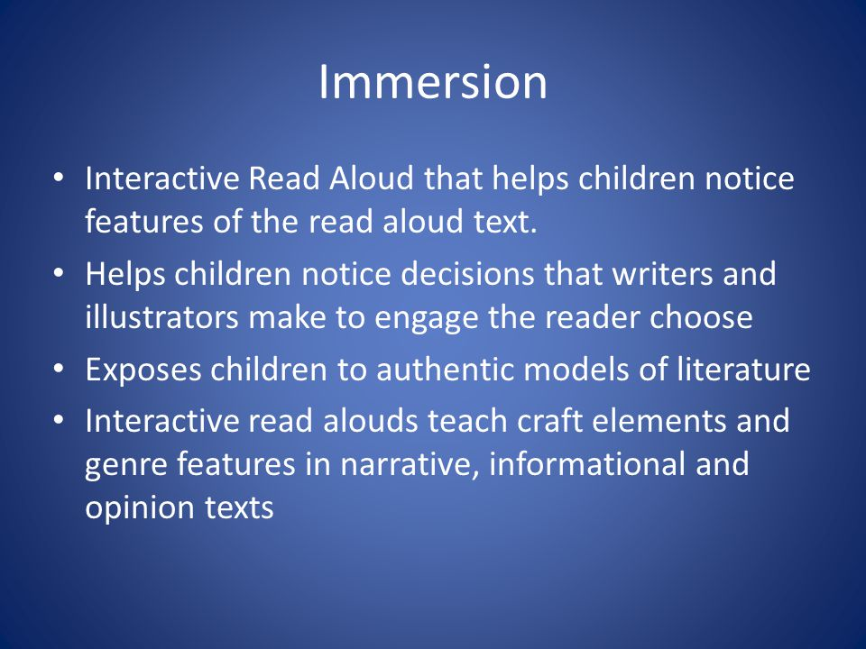 Immersion Interactive Read Aloud that helps children notice features of the read aloud text.