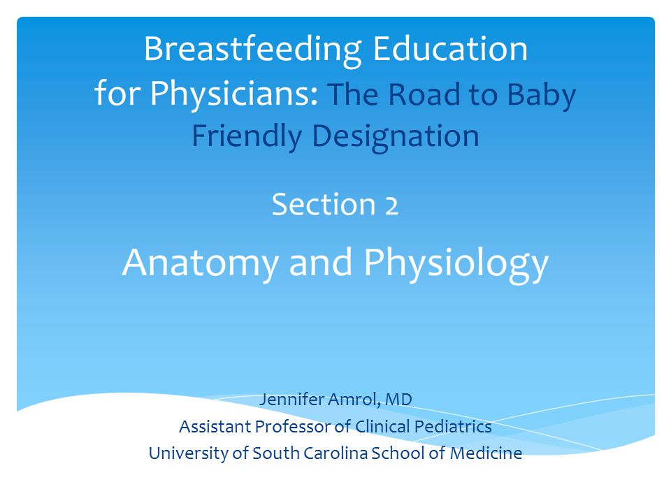 Breastfeeding Education for Physicians: The Road to Baby Friendly Designation