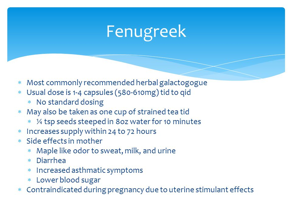 Fenugreek Most commonly recommended herbal galactogogue