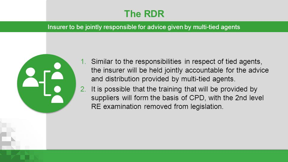 The RDR Insurer to be jointly responsible for advice given by multi-tied agents.
