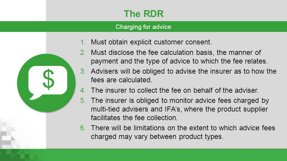 $ The RDR Must obtain explicit customer consent.