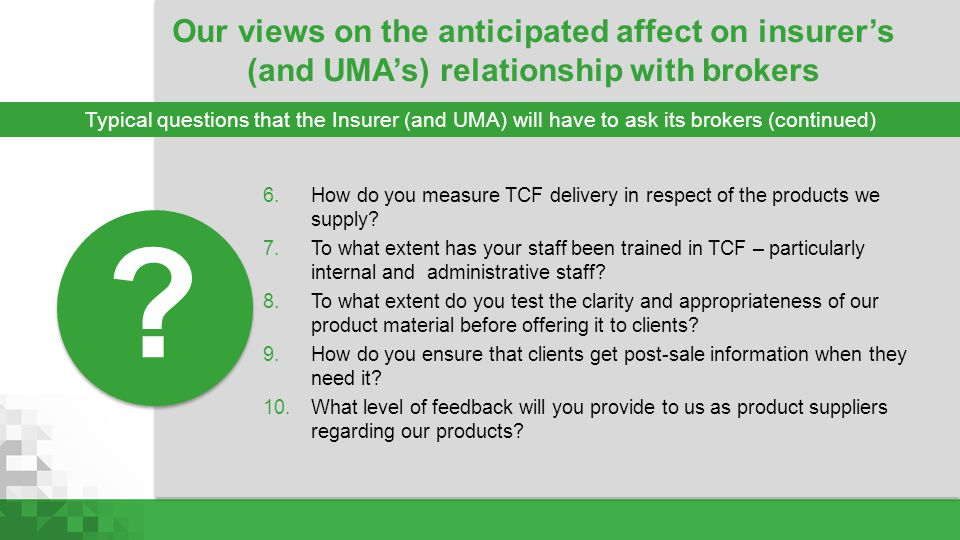 Our views on the anticipated affect on insurer's (and UMA's) relationship with brokers