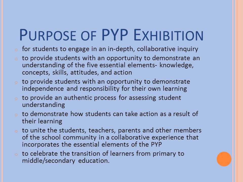 Purpose of PYP Exhibition