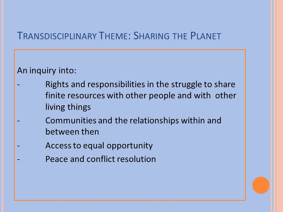 Transdisciplinary Theme: Sharing the Planet