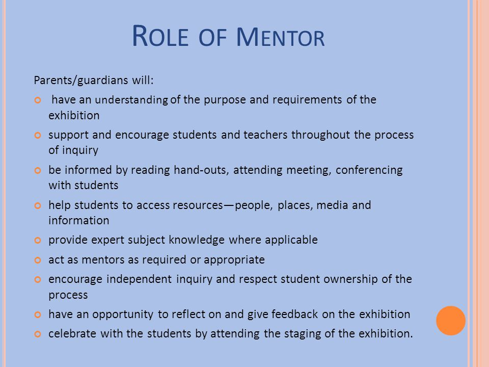 Role of Mentor Parents/guardians will: