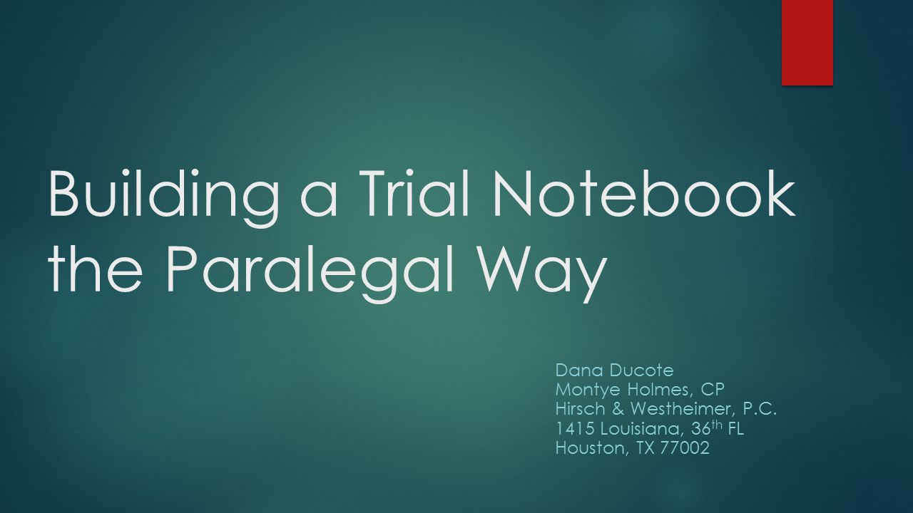 Building a Trial Notebook the Paralegal Way