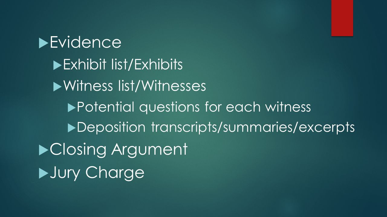 Evidence Closing Argument Jury Charge Exhibit list/Exhibits