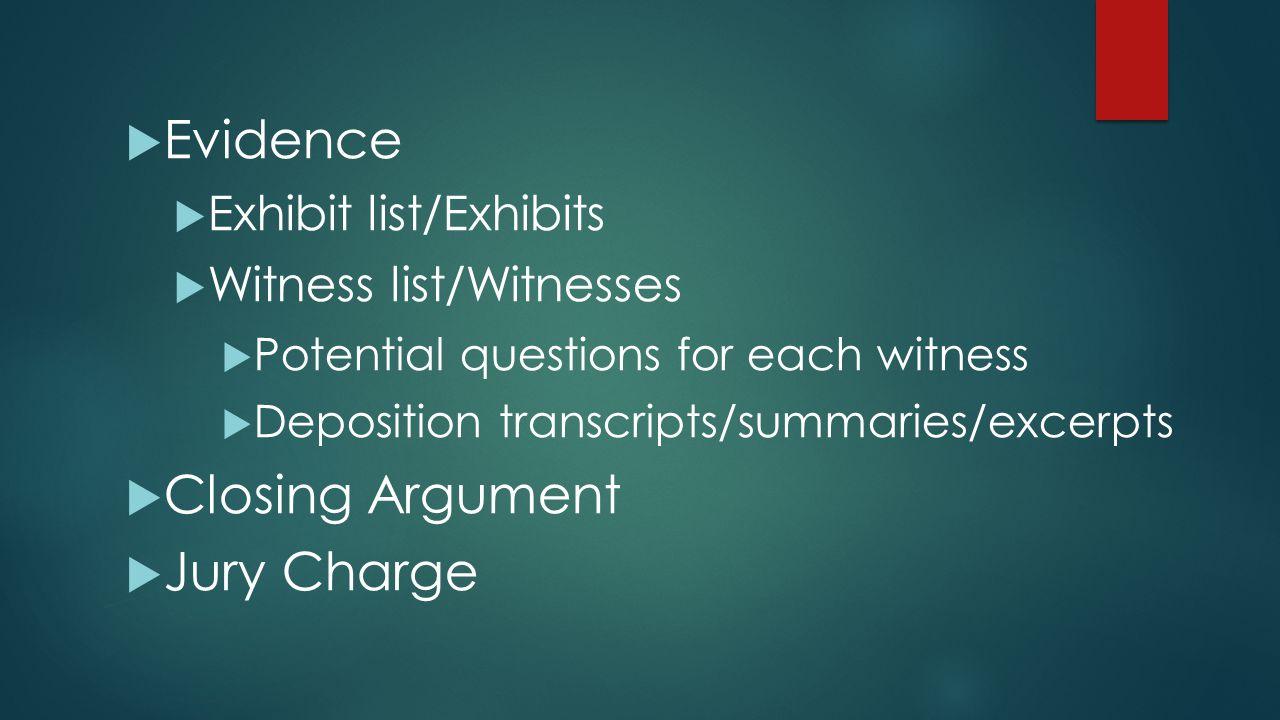 Evidence Closing Argument Jury Charge Exhibit list/Exhibits