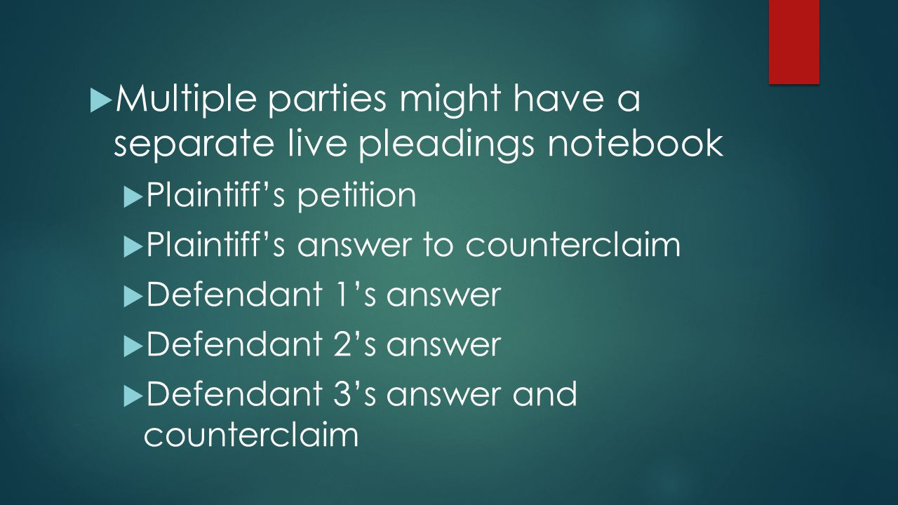Multiple parties might have a separate live pleadings notebook