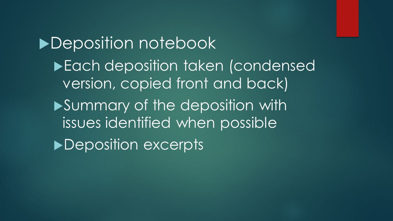 Deposition notebook Each deposition taken (condensed version, copied front and back)