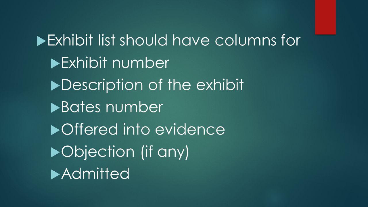Exhibit list should have columns for