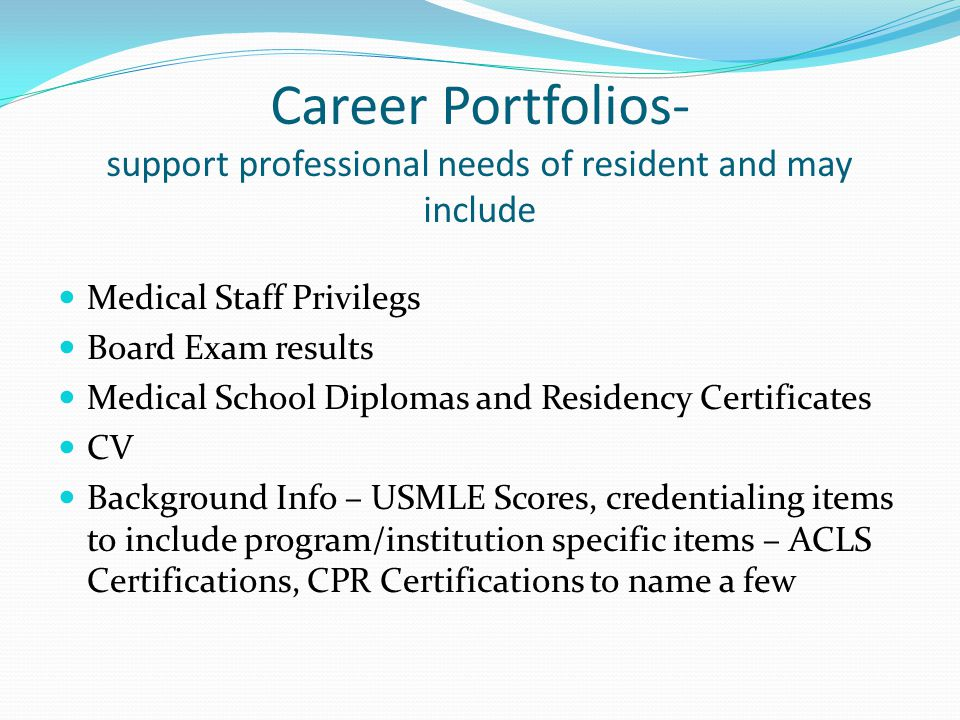 Career Portfolios- support professional needs of resident and may include