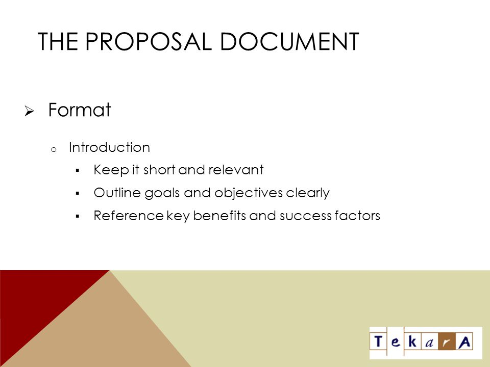 The Proposal Document Format Introduction Keep it short and relevant