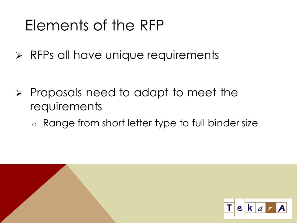 Elements of the RFP RFPs all have unique requirements