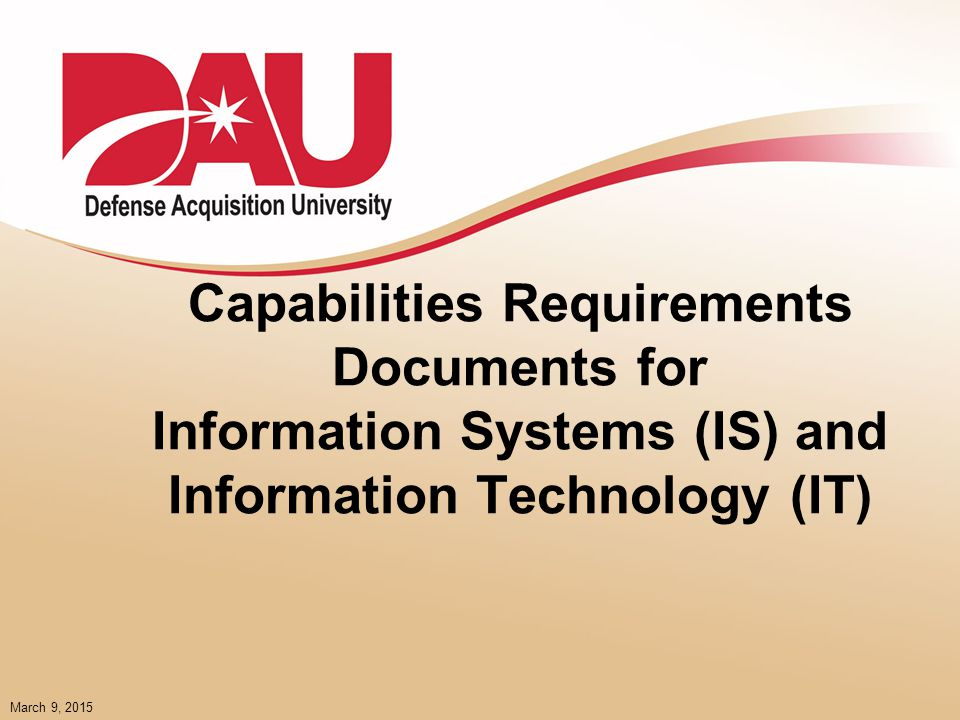 Lesson Objectives Review Capabilities Development documents and processes for Information Technology and Information Systems.