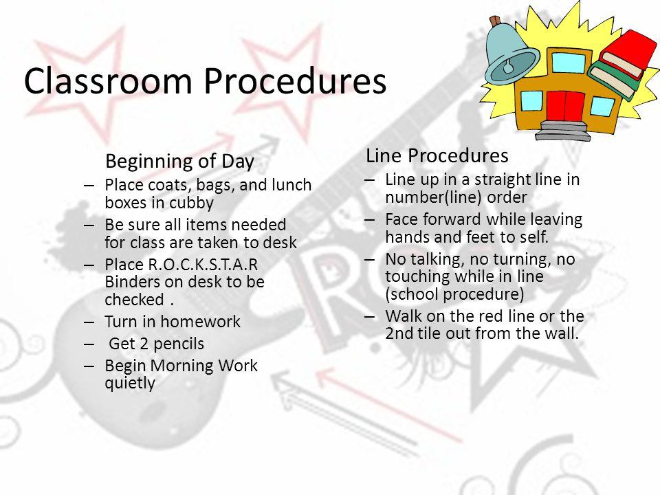 Classroom Procedures Line Procedures Beginning of Day