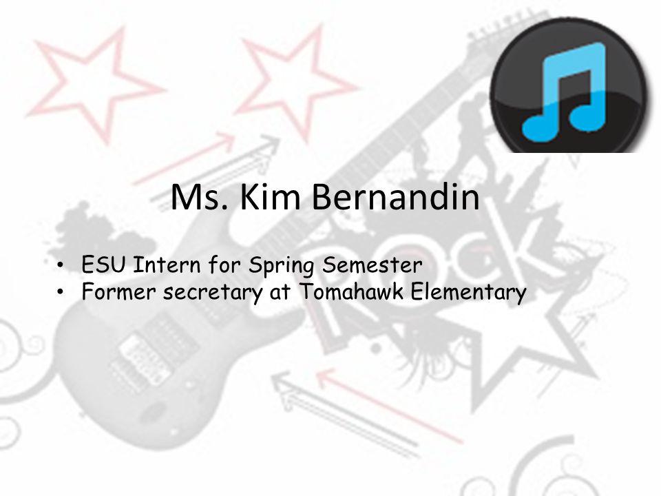 Ms. Kim Bernandin ESU Intern for Spring Semester