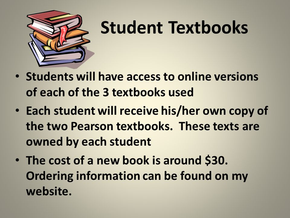 Student Textbooks Students will have access to online versions of each of the 3 textbooks used.