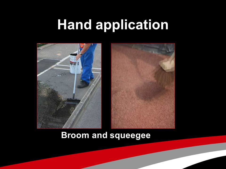 Hand application Broom and squeegee