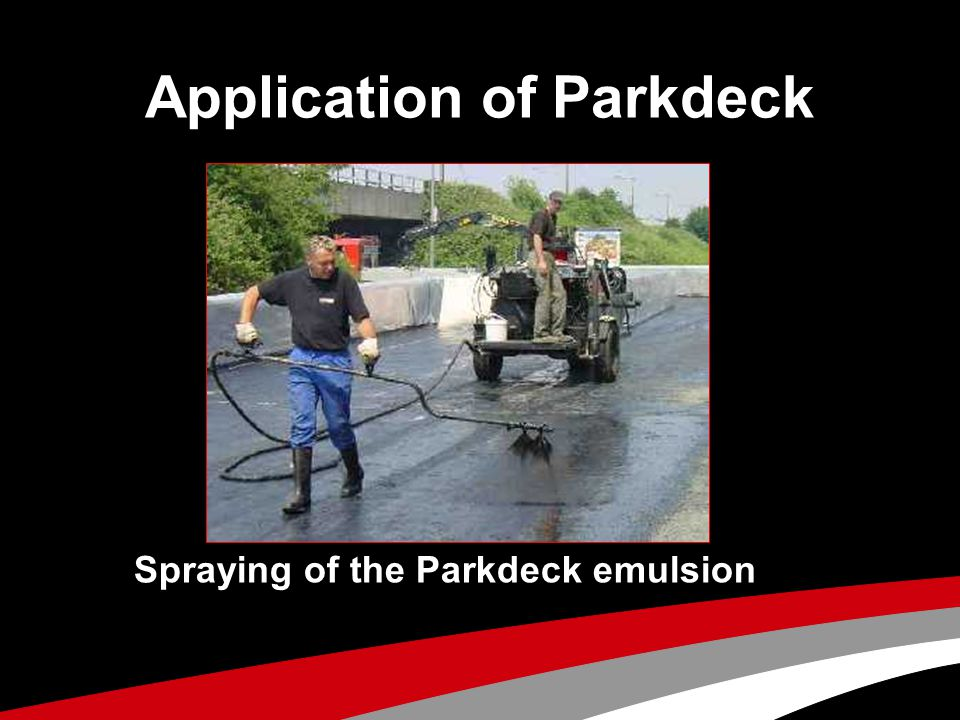 Application of Parkdeck Spraying of the Parkdeck emulsion