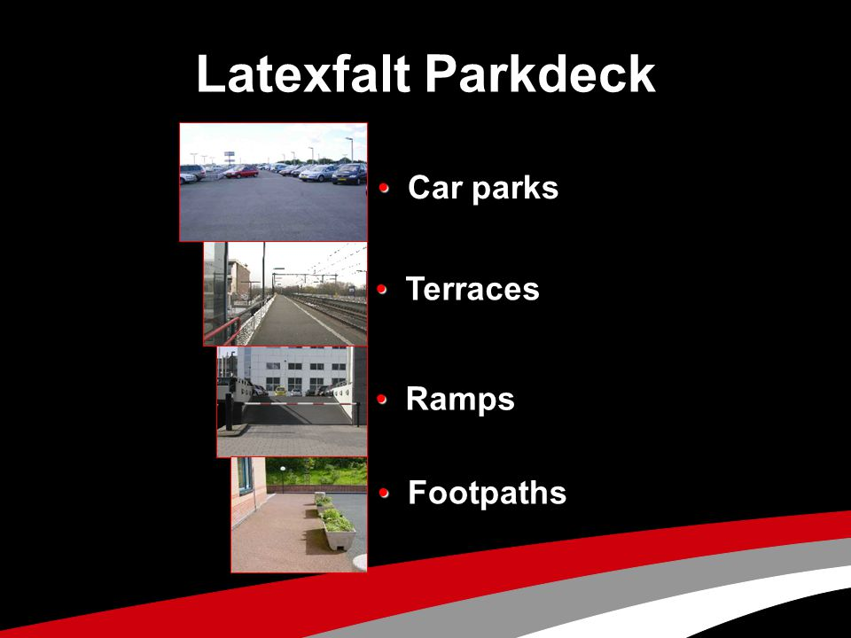 Latexfalt Parkdeck • Car parks • Terraces • Ramps • Footpaths