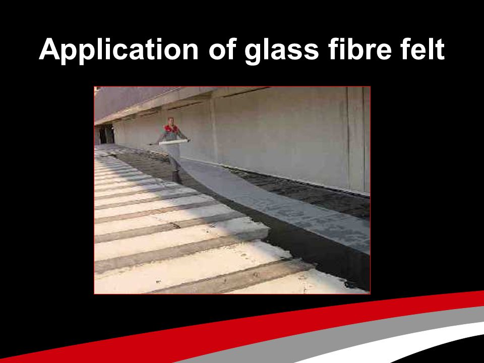 Application of glass fibre felt