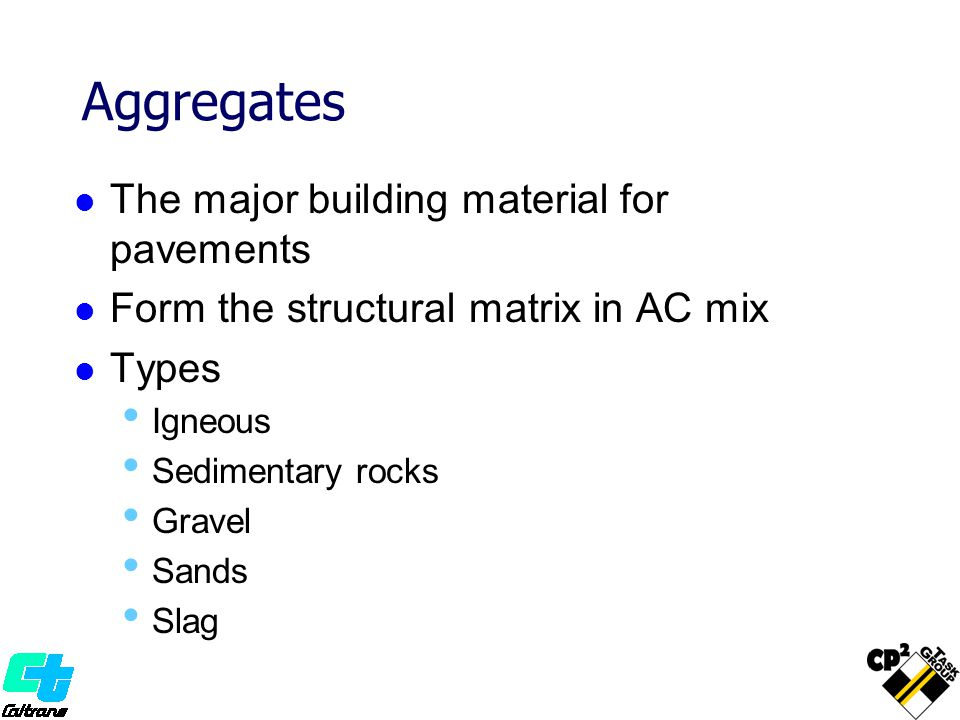 Aggregates The major building material for pavements
