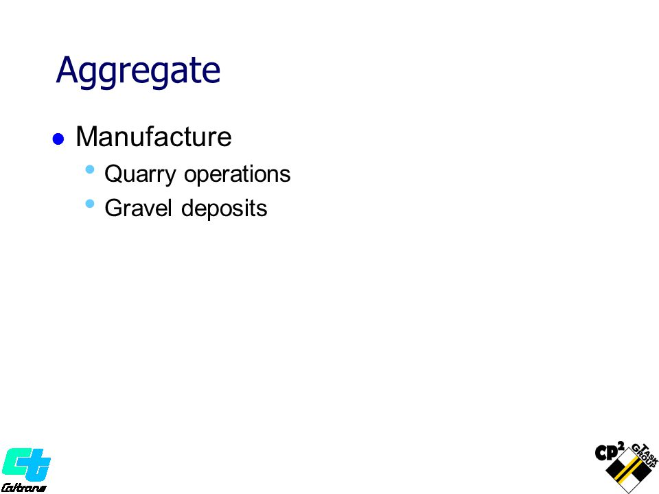 Aggregate Manufacture Quarry operations Gravel deposits