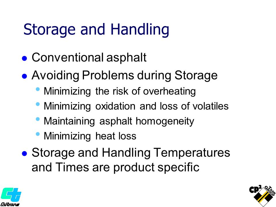 Storage and Handling Conventional asphalt