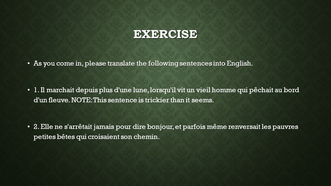 Exercise As you come in, please translate the following sentences into English.